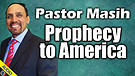 Pastor Masih Prophecy to America 01/26/2021