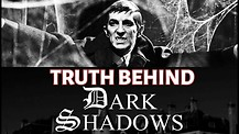 Truth Behind Dark Shadows