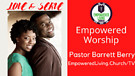 EMPOWERED WORSHIP - Barrett Berry - Love & Worship