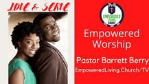 EMPOWERED WORSHIP - Barrett Berry - Love & Worship