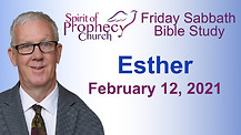 Spirit of Prophecy Church - Friday Bible Study 02/12/2021