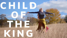 Child of the King-Glory to the King