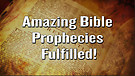 Amazing Bible Prophecies: Fulfilled!