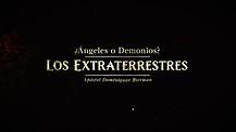 Los Extraterrestres – ¿Ángeles o Demonios?