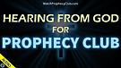 Hearing from God for Prophecy Club 02/22/2021