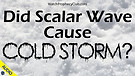 Did Scalar Wave Cause Cold Storm? 02/23/2021
