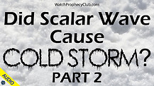 Did Scalar Wave Cause Cold Storm? Part 2 - 02/24/2021