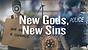 New Gods, New Sins