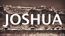 The call of Joshua Part 1