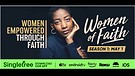 Women of Faith  Coming Soon!