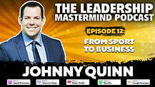 The Leadership Mastermind Podcast with Johnny Quinn