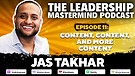 The Leadership Mastermind Podcast with Jas Takha...