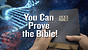 You Can Prove the Bible!