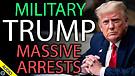 Military, Trump & Massive Arrests 03/15/2021