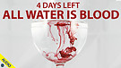 4 Days Left All Water is Blood 03/26/2021