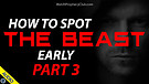 How to Spot the Beast Early - Part 3 - 04/09/202...