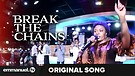 BREAK THE CHAINS!!! | Original Song (Composed By...