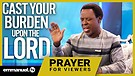 CAST YOUR BURDEN UPON THE LORD!!! | TB Joshua Vi...