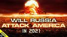 Will Russia Attack America in 2021? 05/10/2021