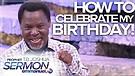 HOW TO CELEBRATE MY BIRTHDAY!!!