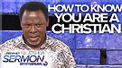 HOW TO KNOW YOU ARE A CHRISTIAN! | TB Joshua Ser...