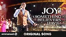 JOY!!! (SOMETHING BELIEVERS HAVE) | Composed By ...