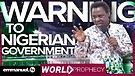 PROPHETIC WARNING TO NIGERIAN GOVERNMENT!!! | Pr...