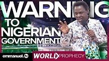 PROPHETIC WARNING TO NIGERIAN GOVERNMENT!!! | Prophet TB Joshua