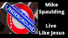 Underground with Dr Mike Spaulding. Living Like ...