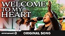 WELCOME TO MY HEART!!! | Original Song (Composed...