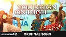 YOU REIGN ON HIGH!!! | Original Song (Composed B...