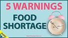 5 Warnings: Food Shortage 05/12/2021