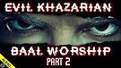Evil Khazarian Baal Worship - Part 2 - 05/24/202...