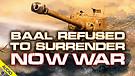 Baal Refused to Surrender: Now War 05/26/2021