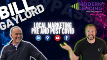 Modern Lending Podcast - Local Marketing Pre- and Post-Covid (ft. Bill Gaylord)