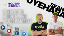 Modern Lending Podcast - Connecting a Digital Market and a Local Market ( ft. Sean Uyehara)