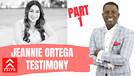 Part One - Jeannie Ortega Testimony|What is Happ...