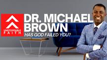 Has God Failed You? | Dr. Michael Brown