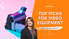 Episode 4 - Our Picks for Video Equipment