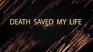 DEATH SAVED MY LIFE SHORT FILM