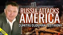 Russia Attacks America: Dumitru Duduman Testimony 07/05/2021