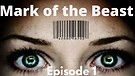 The Mark: Episode 1: Who (or What) is the Beast