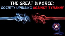 The Great Divorce: Society uprising against Tyranny
