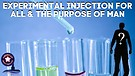 Experimental Injection For All And The Purpose O...