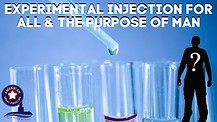 Experimental Injection For All And The Purpose Of Man