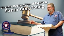 Virginia Declaration of Rights & Pastor Greg Young