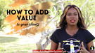 THE ART OF ADDING VALUE - EPISODE 3