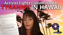 Activist Fights Constitutional Tyranny in Hawaii