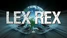 """""""LEX REX"""" - PART 1"""