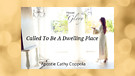 You Are Called To Be A Dwelling Place - Apostle ...